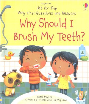 Why Should I Brush My Teeth? (Lift-the-Flap Very First Questions and Answers)