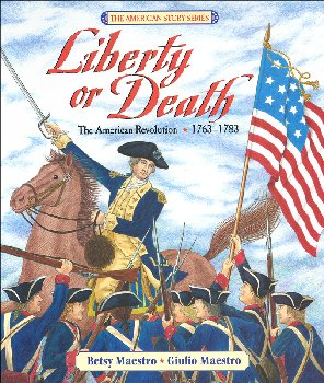 Liberty or Death: American Revolution, 1763-1783