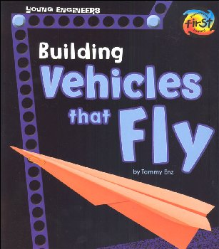 Building Vehicles that Fly (Young Engineers)