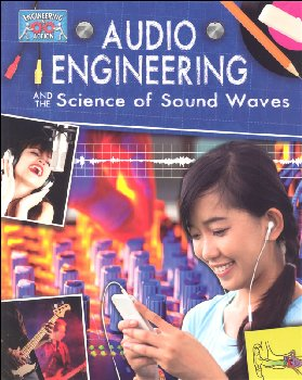 Audio Engineering and the Science of Soundwaves (Engineering in Action)