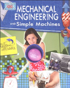 Mechanical Engineering and Simple Machines (Engineering in Action)