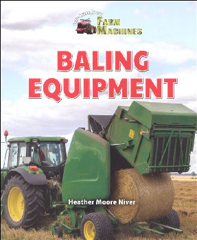 Baling Equipment (Let's Learn About Farm Machines)