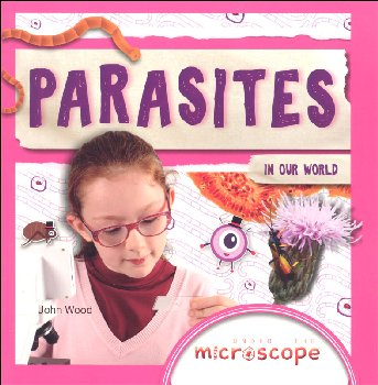 Parasites in our World (Under the Microscope)