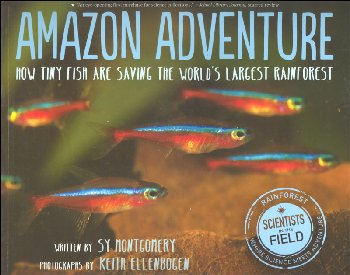 Amazon Adventure: How Tiny Fish Are Saving the World's Largest Rainforest (Scientists in the Field)