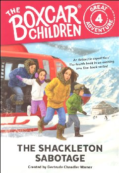Shackleton Sabotage #4 (Boxcar Children Great Adventure)