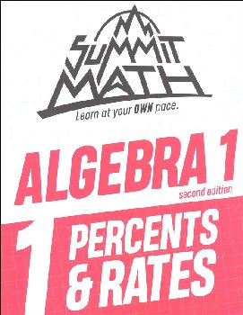 Summit Math Algebra 1 Book 1: Percents & Rates (2nd Edition)