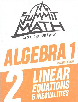 Summit Math Algebra 1 Book 2: Linear Equations & Inequalities (2nd Edition)