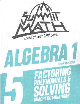 Summit Math Algebra 1 Book 5: Factoring Polynomials & Solving Quadratic Equations (2nd Edition)