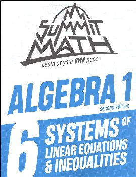 Summit Math Algebra 1 Book 6: Systems of Linear Equations & Inequalities (2nd Edition)