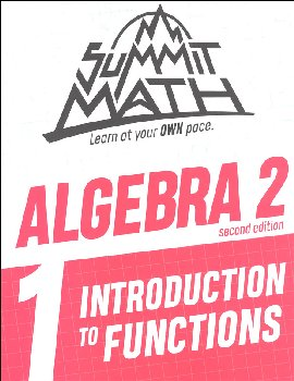 Summit Math Algebra 2 Book 1: Introduction to Functions (2nd Edition)