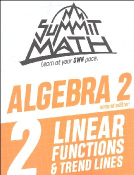 Summit Math Algebra 2 Book 2: Linear Functions & Trend Lines (2nd Edition)