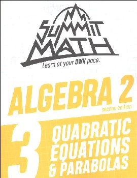 Summit Math Algebra 2 Book 3: Quadratic Equations & Parabolas (2nd Edition)