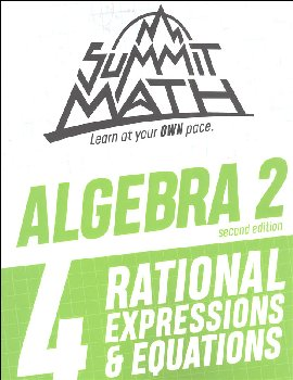 Summit Math Algebra 2 Book 4: Rational Equations & Expressions (2nd Edition)