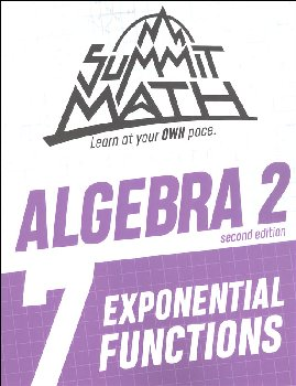 Summit Math Algebra 2 Book 7: Exponential Functions (2nd Edition)