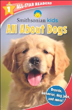 All About Dogs (Smithsonian All-Star Readers Level 1)