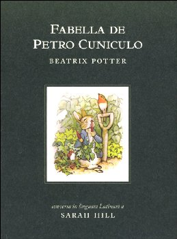 Fabella de Petro Cuniculo: Tale of Peter Rabbit in Latin