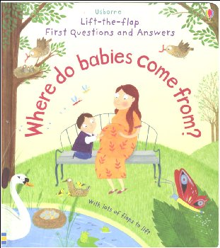 Where Do Babies Come From? (Lift-the-Flap First Questions and Answers)