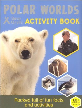 Polar Worlds Activity Book (Bear Grylls Activity Books)