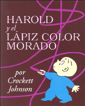 Harold y el lapiz color morado: Harold and the Purple Crayon (Spanish edition)