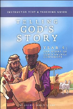Telling God's Story Year Four: Instructor Text and Teaching Guide
