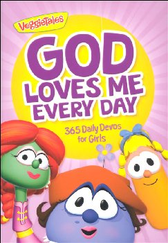 God Loves Me Every Day: 365 Daily Devos for Girls (VeggieTales)