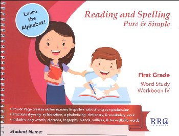 Reading & Spelling Pure & Simple First Grade Word Study Workbook IV