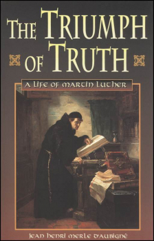 Triumph of Truth: A Life of Martin Luther