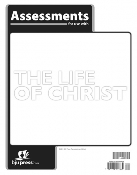 Bible 8: Life of Christ Assessments 1st Edition