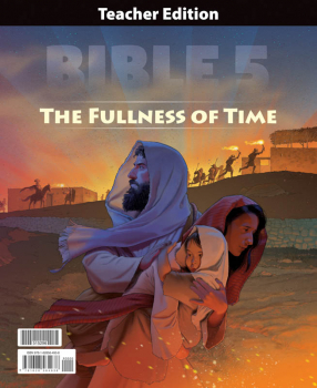 Bible 5: Fullness of Time Teacher Edition 1st Edition