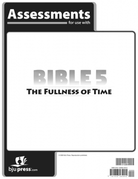 Bible 5: Fullness of Time Assessments 1st Edition